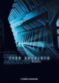 CERO ABSOLUTO - 9788467481211 - RICHARD MARAZANO