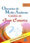 OPERARIOS DE MEDIO AMBIENTE DEL CABILDO DE GRAN CANARIA. TEST - 9788467631111 - VV.AA.