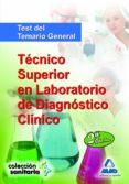 TECNICO SUPERIOR EN LABORATORIO DE DIAGNOSTICO CLINICO. TEST DEL TEMARIO GENERAL. - 9788467659511 - VV.AA.