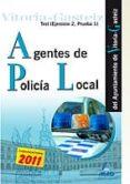 AGENTES DE LA POLICIA LOCAL DEL AYUNTAMIENTO DE VITORIA-GASTEIZ. TEST (EJERCICIO 2, PRUEBA 1). - 9788467667011 - VV.AA.
