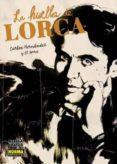 LA HUELLA DE LORCA - 9788467905311 - CARLOS HERNANDEZ