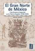 EL GRAN NORTE DE MEXICO - 9788473602211 - ALFREDO JIMENEZ
