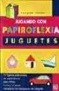JUGANDO CON PAPIROFLEXIA. JUGUETES - 9788479023911 - NOBUYOSHI ENOMOTO