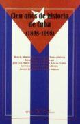 CIEN AÑOS DE HISTORIA DE CUBA (1898-1998) - 9788479621711 - VV.AA.