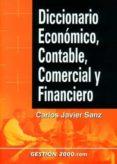 DICCIONARIO ECONOMICO, CONTABLE, COMERCIAL Y FINANCIERO - 9788480888011 - CARLOS JAVIER SANZ