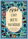 1993 EL AÑO QUE TU NACISTE - 9788489589711 - ROSA COLLADO BASCOMPTE