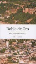 DOBLA DE ORO, BREVE GUIA HISTORICA-ARTISTICA - 9788490455111 - CESAR GIRON LOPEZ