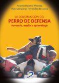 la construcción del perro de defensa (ebook)-antonio paramio miranda-9788490520611
