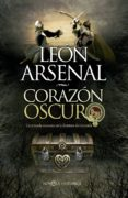 CORAZON OSCURO - 9788490600511 - LEON ARSENAL