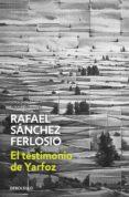 EL TESTIMONIO DE YARFOZ - 9788490627211 - RAFAEL SANCHEZ FERLOSIO