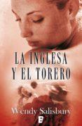 la inglesa y el torero (ebook)-wendy salisbury-9788490691311