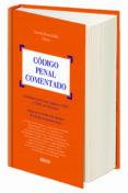 CODIGO PENAL COMENTADO ESPECIAL CONSIDERACIONES INTRODUCIDAD POR LAS LEYES ORGÁNICAS 1/2015 Y 2/2015, DE 30 DE MARZO, INCLUYE ACCESO ON-LINE A LAS DIRECTRICES DE LA FISCALIA  GENERAL DEL ESTADO. - 9788490900611 - VV.AA.