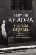TRILOGIA DE ARGEL - 9788491043911 - YASMINA KHADRA