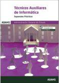 TECNICOS AUXILIARES DE INFORMATICA SUPUESTOS PRACTICOS ADMINISTRACION GENERAL DEL ESTADO - 9788491475811 - VV.AA.
