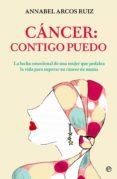 CÁNCER: CONTIGO PUEDO - 9788491642411 - ANNABEL ARCOS RUIZ