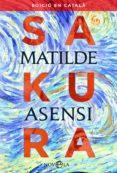 sakura (ed. en catala)-matilde asensi-9788491645511