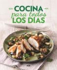 COCINA PARA TODOS LOS DIAS - 9788491870111 - VV.AA.