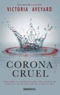 CORONA CRUEL (LA REINA ROJA. RELATOS) - 9788494631511 - VICTORIA AVEYARD