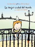 LA MEJOR CIUDAD DEL MUNDO (O A NOSOTROS NOS LO PARECE) - 9788494740411 - JULIO MUÑOZ GIJON