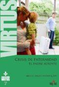 CRISIS DE PATERNIDAD. EL PADRE AUSENTE - 9788494743511 - VV.AA.