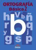 ORTOGRAFIA BASICA 2 - 9788495311511 - VV.AA.