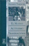 NUEVO ACTIVISMO TRANSNACIONAL - 9788496913011 - SIDNEY TARROW