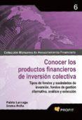 CONOCER LOS PRODUCTOS FINANCIEROS DE INVERSION COLECTIVA - 9788496998711 - PABLO LARRAGA