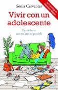 VIVIR CON UN ADOLESCENTE - 9788497546911 - SONIA CERVANTES