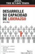 DESARROLLE SU CAPACIDAD DE LIDERAZGO - 9788497842211 - JOHN ADAIR
