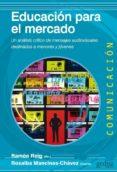 EDUCACIÓN PARA EL MERCADO - 9788497847711 - RAMON REIG