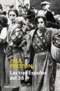 LAS TRES ESPAÑAS DEL 36 - 9788497930611 - PAUL PRESTON