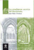 LAS ENSEÑANZAS SECRETAS DEL MARTINISMO - 9788498271911 - JEAN MARC VIVENZA