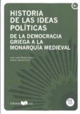 HISTORIA DE LAS IDEAS POLITICAS: DE LA DEMOCRACIA GRIEGA A LA MONARQUIA MEDIEVAL - 9788498284911 - JOSE JUSTO MEGIAS QUIROS
