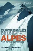 LOS CUATROMILES DE LOS ALPES POR RUTAS NORMALES (3ª ED.) - 9788498293111 - RICHARD GOEDEKE