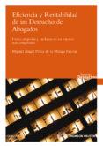 EFICIENCIA Y RENTABILIDAD DE UN DESPACHO DE ABOGADOS - 9788499037011 - MIGUEL ANGEL PEREZ DE LA MANGA