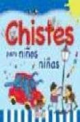 PRIMERA BLIBIOTECA INFANTIL: CHISTES PARA NIÑOS Y NIÑAS - 9788499130811 - VV.AA.