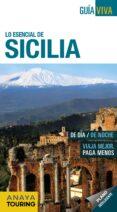LO ESENCIAL DE SICILIA 2017 (GUIA VIVA) 4ª ED. - 9788499359311 - SILVIA DEL POZO CHECA