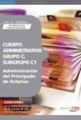 CUERPO ADMINISTRATIVO, GRUPO C, SUBGRUPO C1, DE LA ADMINISTRACION DEL PRINCIPADO DE ASTURIAS. VOL. III. TEMARIO SEGURIDAD SOCIAL - 9788499372211 - VV.AA.