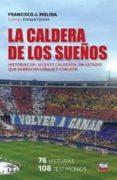 LA CALDERA DE LOS SUEÑOS - 9789896552411 - FRANCISCO JOSE MOLINA