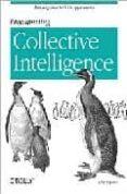 PROGRAMMING COLLECTIVE INTELLIGENCE: BUILDING SMART WEB 2.0 APPLI CATIONS - 9780596529321 - TOBY SEGARAN