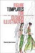 FIGURES TEMPLATES FOR FASHION ILLUSTRATION - 9780713485721 - IRELAND. PATRICK JOHN