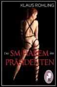 Libros para descargar gratis desde internet. DER SM-HAREM DES PRÄSIDENTEN (EROTIK, BDSM, MALEDOM) 9783956048821 PDF en español