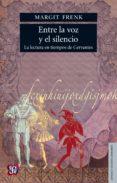 entre la voz y el silencio (ebook)-margit frenk-9786071616821