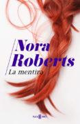 LA MENTIRA - 9788401016721 - NORA ROBERTS