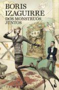 DOS MONSTRUOS JUNTOS - 9788408008521 - BORIS IZAGUIRRE