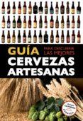 GUIA PARA DESCUBRIR LAS MEJORES CERVEZAS ARTESANAS - 9788408119821 - VV.AA.