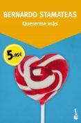 QUERERME MAS - 9788408150121 - BERNARDO STAMATEAS