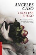 TODO ESE FUEGO - 9788408158721 - ANGELES CASO