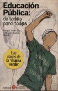 EDUCACION PUBLICA: DE TOD@S PARA TOD@S - 9788415000921 - ENRIQUE JAVIER DIEZ