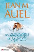 LOS CAZADORES DE MAMUTS:(LOS HIJOS DE LA TIERRA 3) - 9788415140221 - JEAN M. AUEL